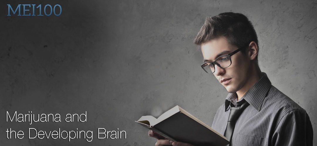 MEI100 — Marijuana and the Developing Brain